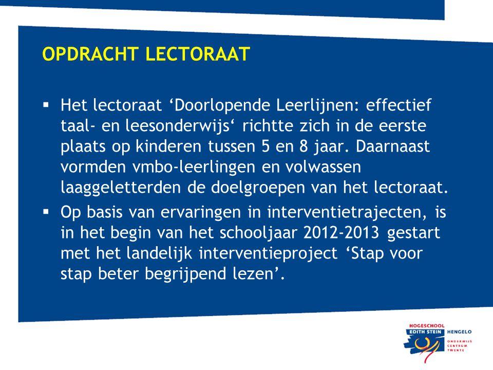 OPDRACHT LECTORAAT  Het lectoraat 'Doorlopende Leerlijnen: effectief taal- en leesonderwijs' richtte zich in de eerste plaats op kinderen tussen 5 en