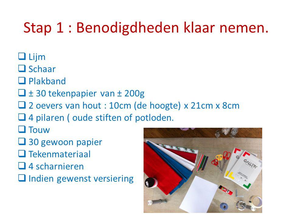 Stap 1 : Benodigdheden klaar nemen.  Lijm  Schaar  Plakband  ± 30 tekenpapier van ± 200g  2 oevers van hout : 10cm (de hoogte) x 21cm x 8cm  4 p