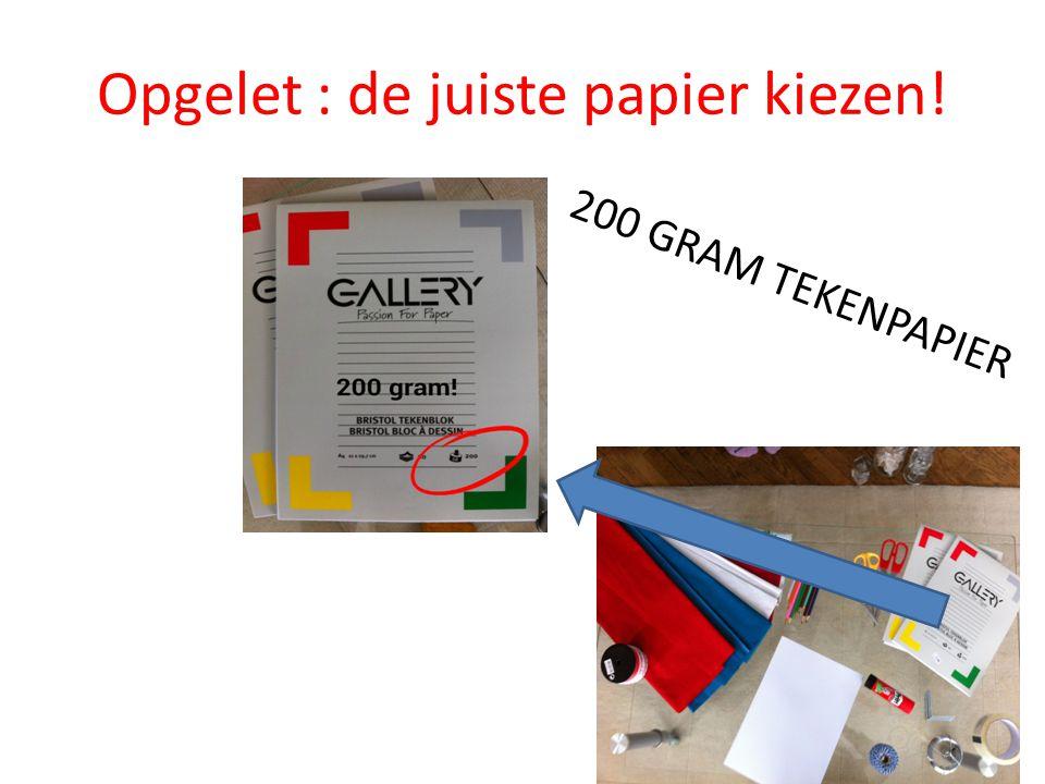 Opgelet : de juiste papier kiezen! 200 GRAM TEKENPAPIER