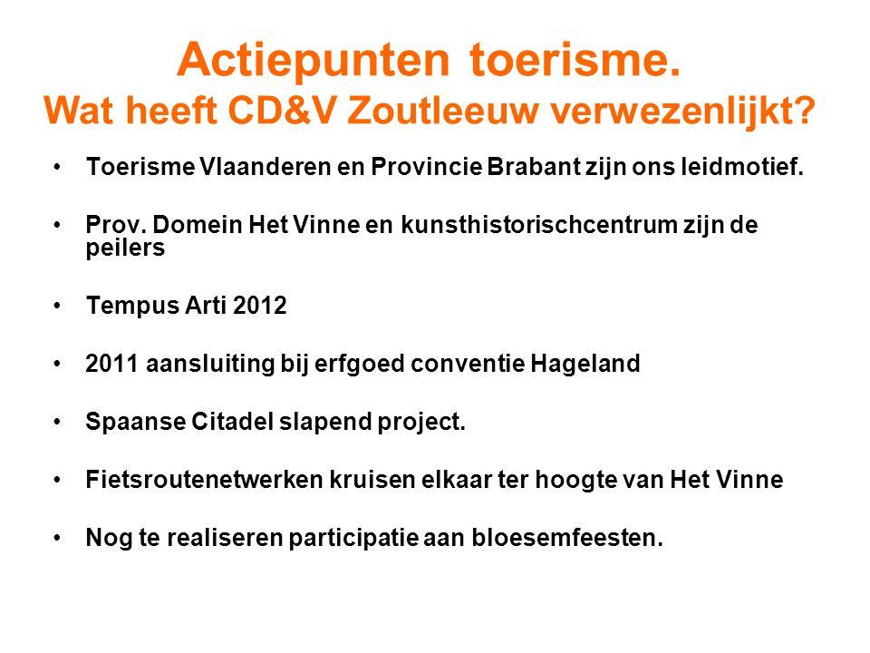 Actiepunten toerisme. Wat heeft CD&V Zoutleeuw verwezenlijkt? Toerisme Vlaanderen en Provincie Brabant zijn ons leidmotief. Prov. Domein Het Vinne en