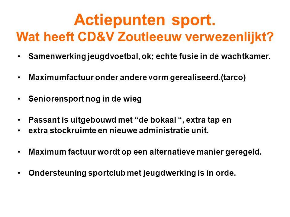 Actiepunten sport. Wat heeft CD&V Zoutleeuw verwezenlijkt? Samenwerking jeugdvoetbal, ok; echte fusie in de wachtkamer. Maximumfactuur onder andere vo