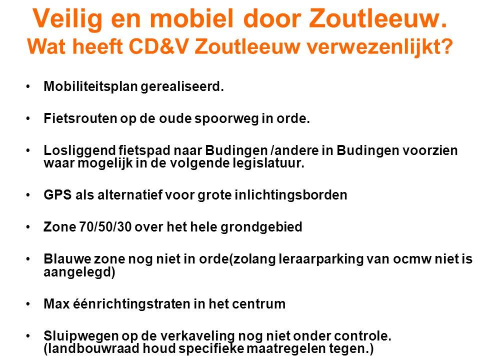 Veilig en mobiel door Zoutleeuw. Wat heeft CD&V Zoutleeuw verwezenlijkt? Mobiliteitsplan gerealiseerd. Fietsrouten op de oude spoorweg in orde. Loslig