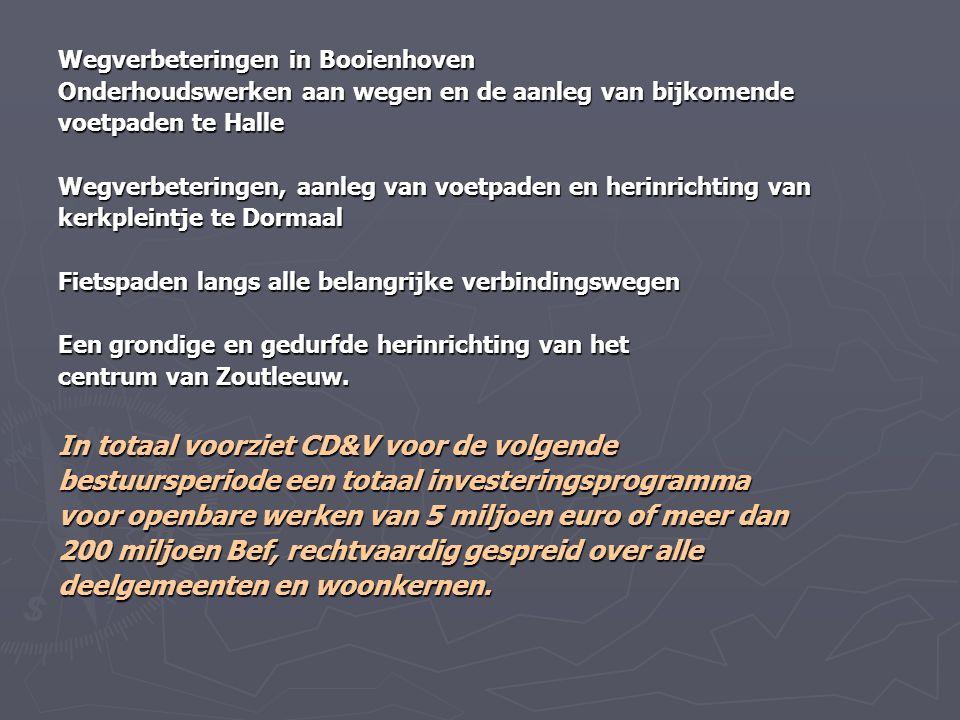 Wegverbeteringen in Booienhoven Onderhoudswerken aan wegen en de aanleg van bijkomende voetpaden te Halle Wegverbeteringen, aanleg van voetpaden en he