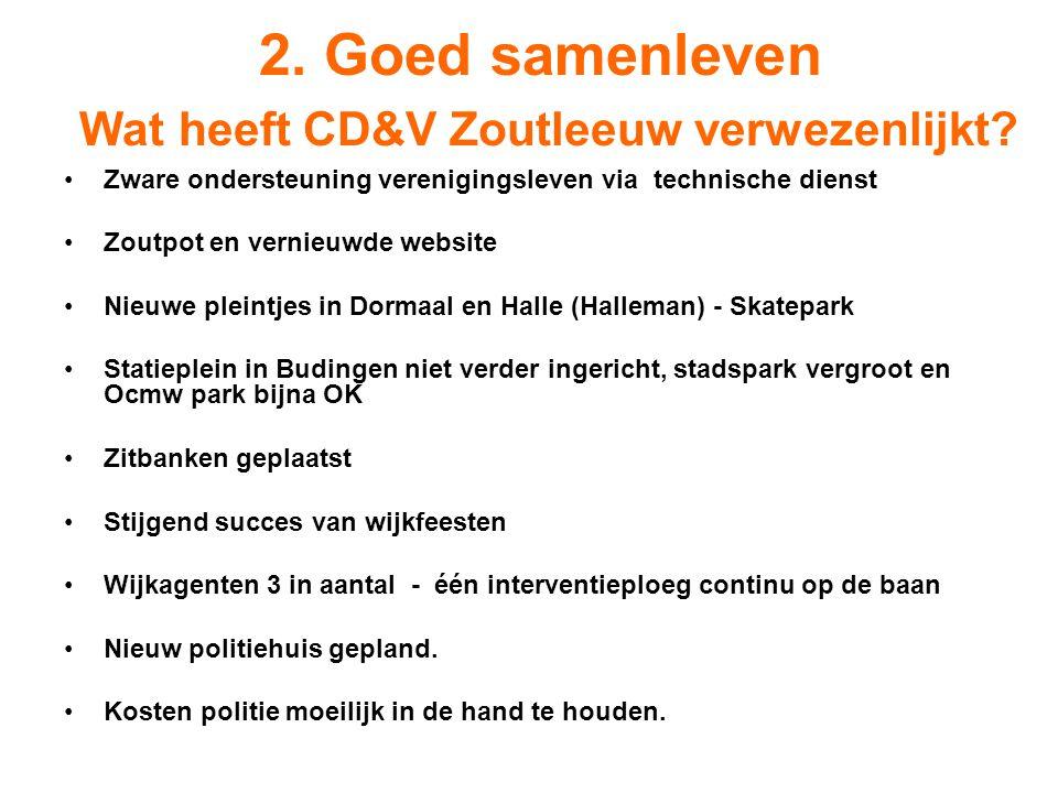 2. Goed samenleven Wat heeft CD&V Zoutleeuw verwezenlijkt? Zware ondersteuning verenigingsleven via technische dienst Zoutpot en vernieuwde website Ni