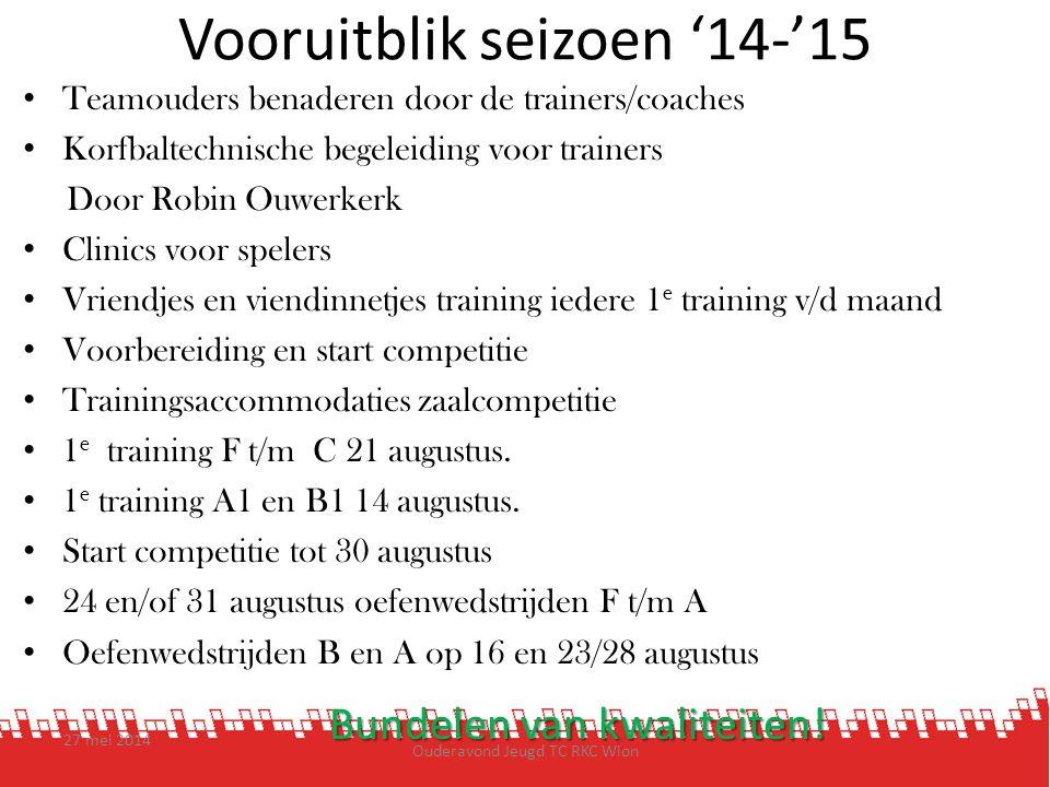 Vooruitblik seizoen '14-'15 Teamouders benaderen door de trainers/coaches Korfbaltechnische begeleiding voor trainers Door Robin Ouwerkerk Clinics voo