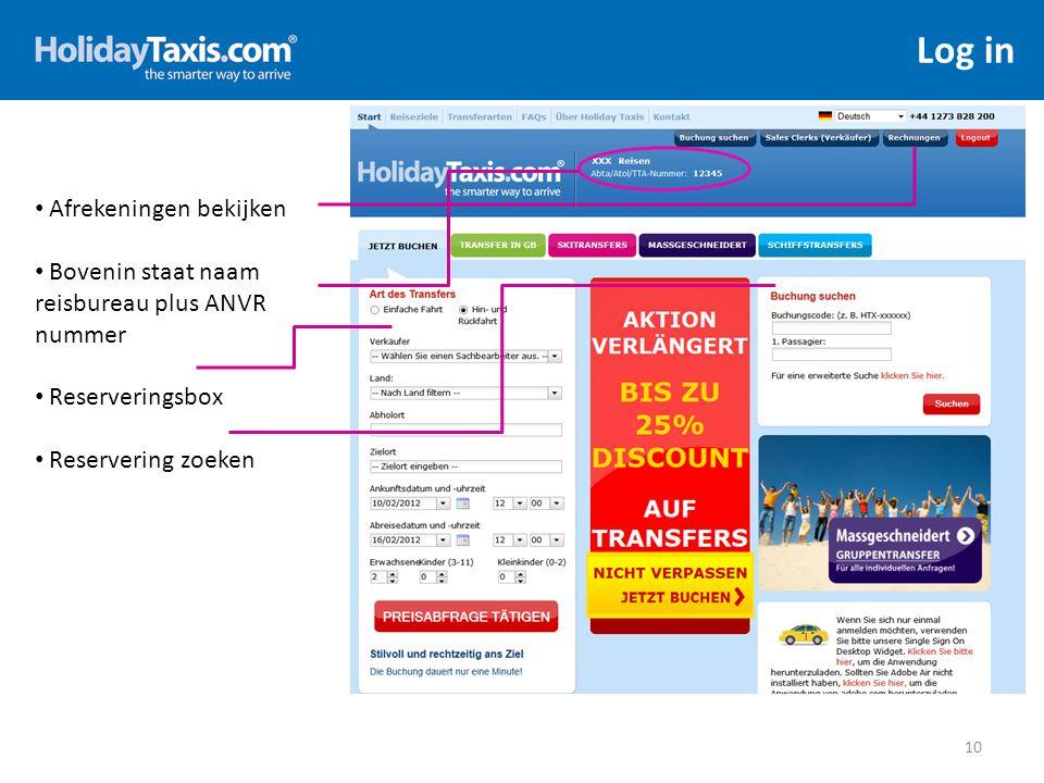 Log in 10 Afrekeningen bekijken Bovenin staat naam reisbureau plus ANVR nummer Reserveringsbox Reservering zoeken