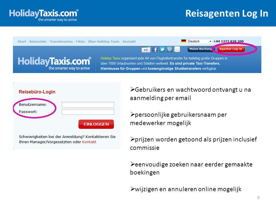 Reisagenten Log In 9  Gebruikers en wachtwoord ontvangt u na aanmelding per email  persoonlijke gebruikersnaam per medewerker mogelijk  prijzen wor