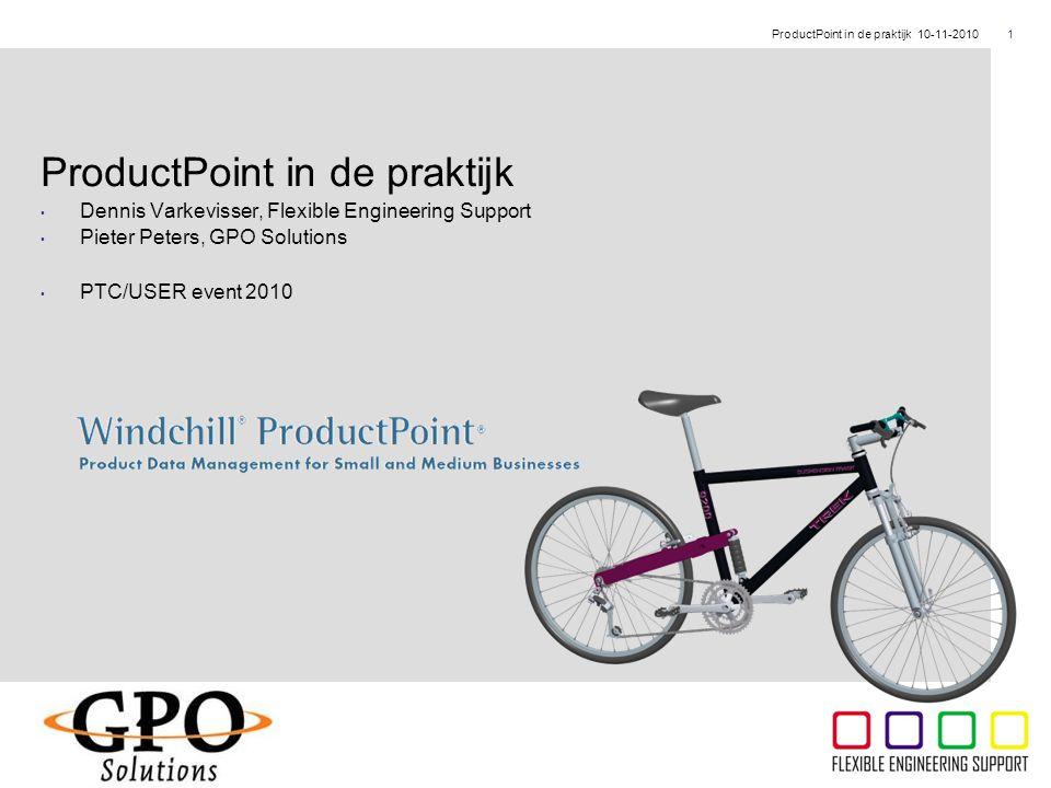 ThyssenKrupp 1ProductPoint in de praktijk 10-11-2010 ProductPoint in de praktijk Dennis Varkevisser, Flexible Engineering Support Pieter Peters, GPO S