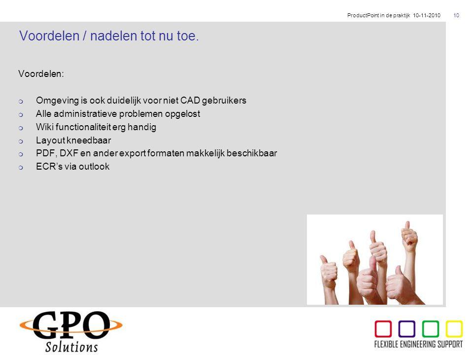 ThyssenKrupp Voordelen:  Omgeving is ook duidelijk voor niet CAD gebruikers  Alle administratieve problemen opgelost  Wiki functionaliteit erg hand