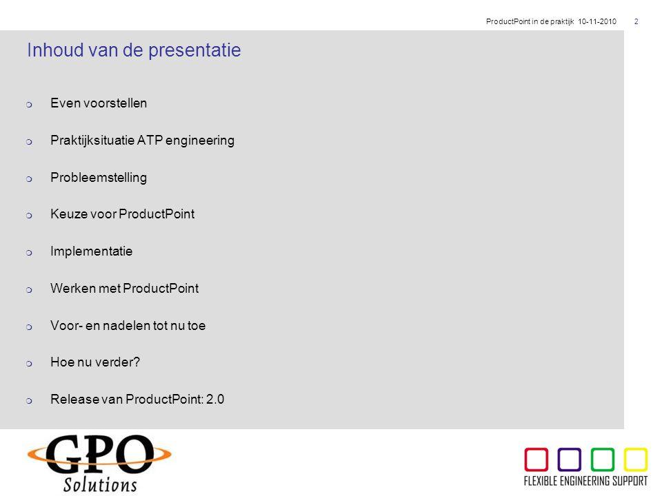 ThyssenKrupp  Even voorstellen  Praktijksituatie ATP engineering  Probleemstelling  Keuze voor ProductPoint  Implementatie  Werken met ProductPo