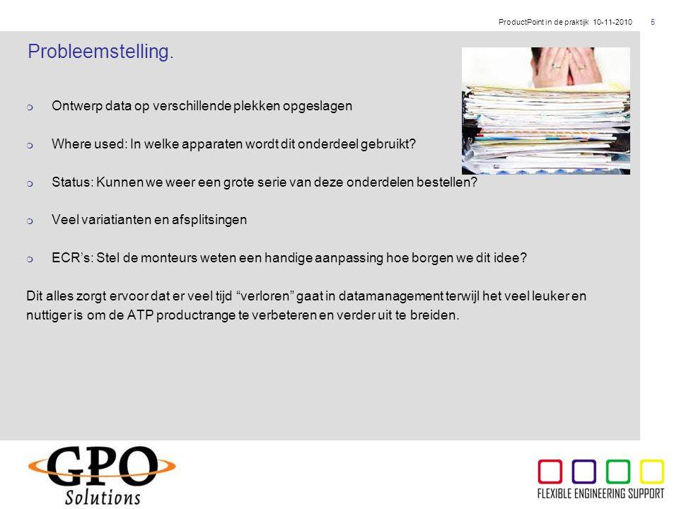 ThyssenKrupp  Ontwerp data op verschillende plekken opgeslagen  Where used: In welke apparaten wordt dit onderdeel gebruikt?  Status: Kunnen we wee
