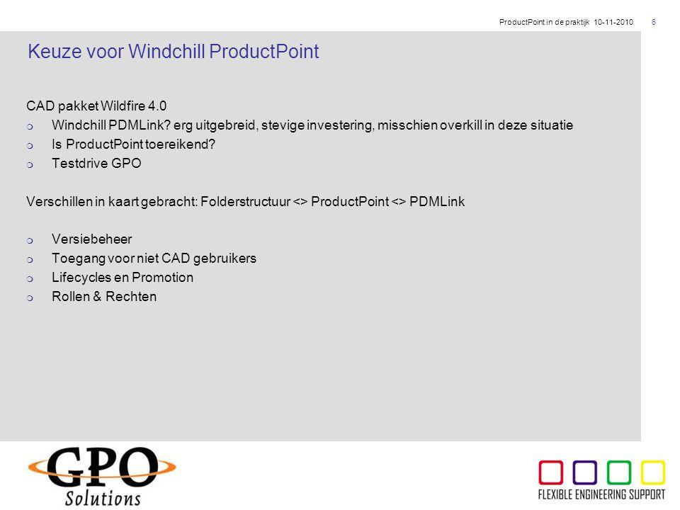 ThyssenKrupp CAD pakket Wildfire 4.0  Windchill PDMLink? erg uitgebreid, stevige investering, misschien overkill in deze situatie  Is ProductPoint t
