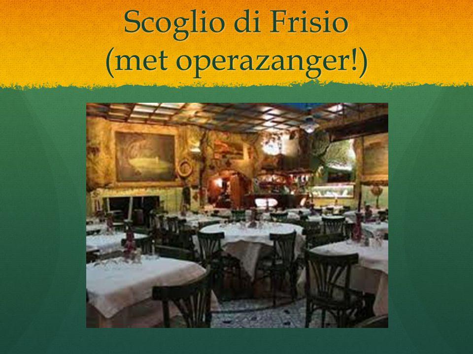 Scoglio di Frisio (met operazanger!)