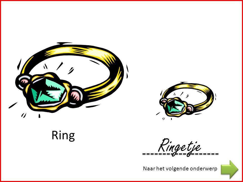 Naar het volgende onderwerp Ring Ringetje