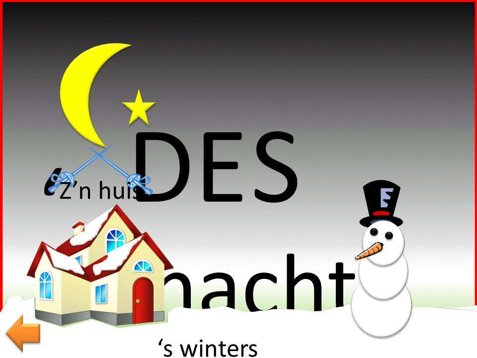 's nachts DE S ' Z'n huis 's winters