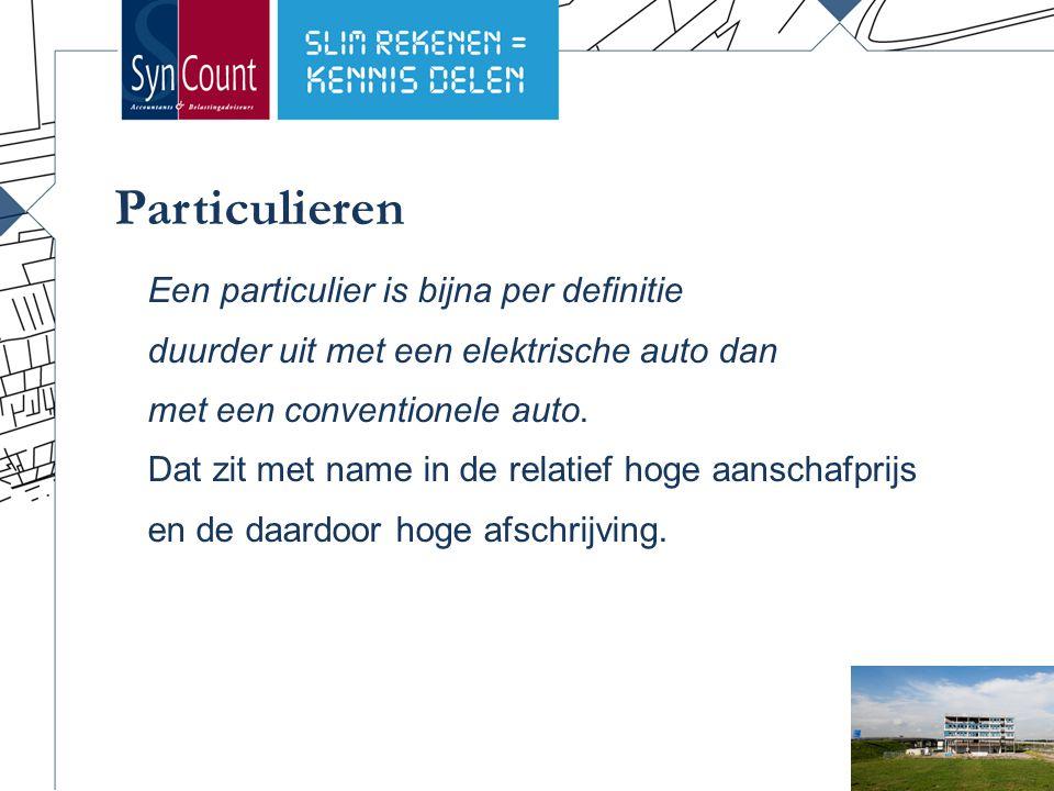 Particulieren Een particulier is bijna per definitie duurder uit met een elektrische auto dan met een conventionele auto.