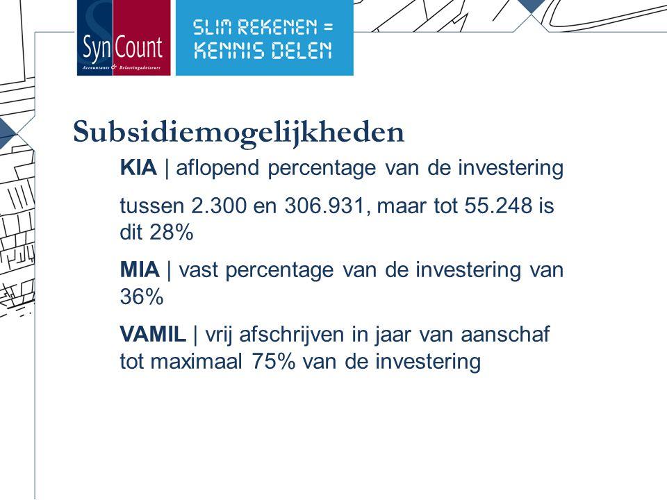 Subsidiemogelijkheden KIA | aflopend percentage van de investering tussen 2.300 en 306.931, maar tot 55.248 is dit 28% MIA | vast percentage van de investering van 36% VAMIL | vrij afschrijven in jaar van aanschaf tot maximaal 75% van de investering