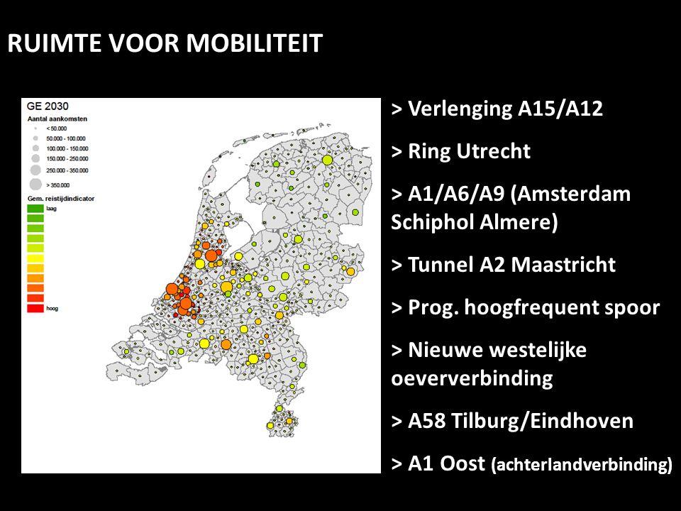 > Verlenging A15/A12 > Ring Utrecht > A1/A6/A9 (Amsterdam Schiphol Almere) > Tunnel A2 Maastricht > Prog. hoogfrequent spoor > Nieuwe westelijke oever