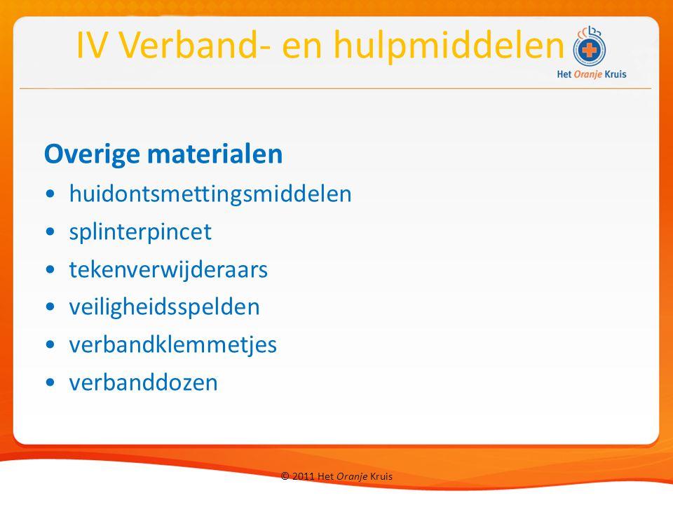 © 2011 Het Oranje Kruis Overige materialen huidontsmettingsmiddelen splinterpincet tekenverwijderaars veiligheidsspelden verbandklemmetjes verbanddoze