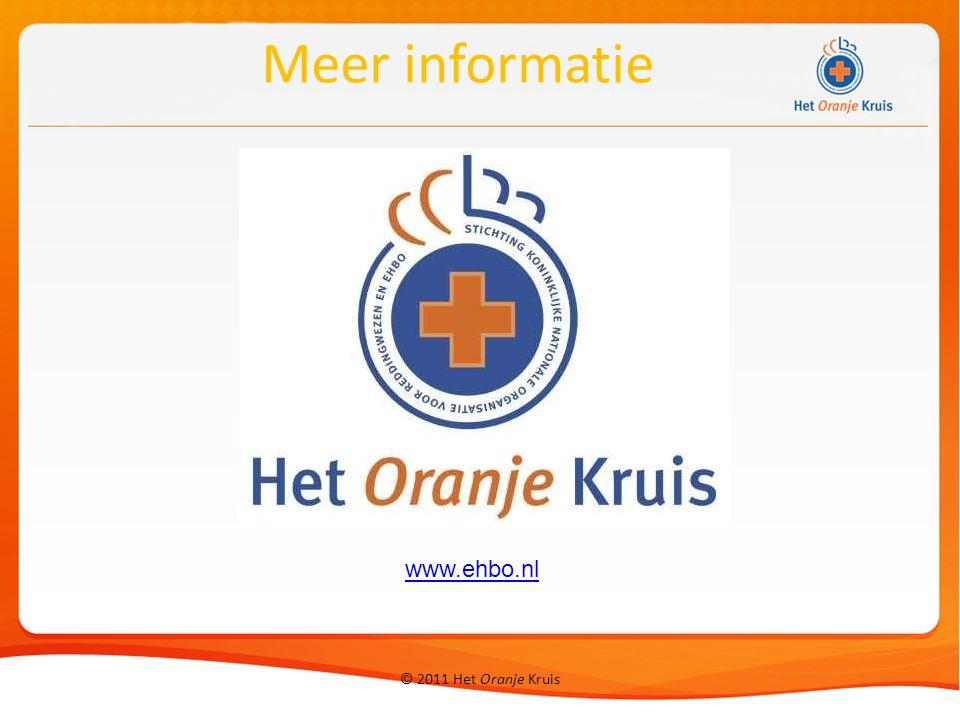 © 2011 Het Oranje Kruis www.ehbo.nl Meer informatie