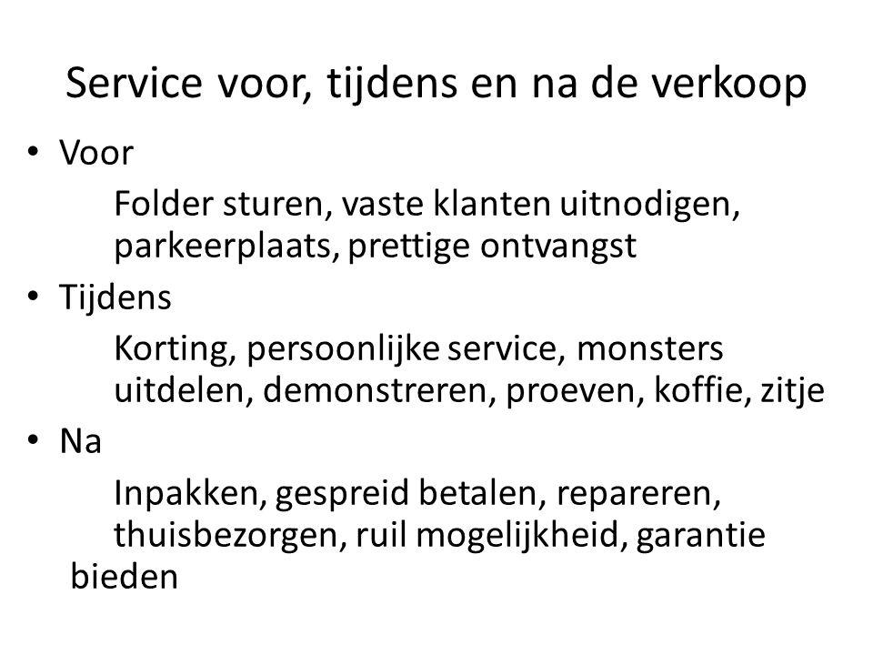 Andere vormen van service Meerdere betalingsmogelijkheden Uitgestelde betaling (credit card, rekening) Gespreide betaling (in termijnen, daarna pas eigendom van de klant) Aanbetaling (bij bestellingen max.