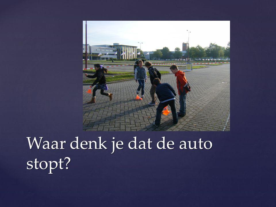 Waar denk je dat de auto stopt?