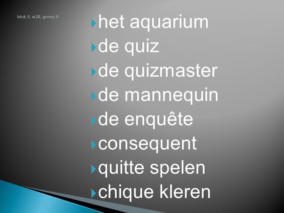  het aquarium  de quiz  de quizmaster  de mannequin  de enquête  consequent  quitte spelen  chique kleren