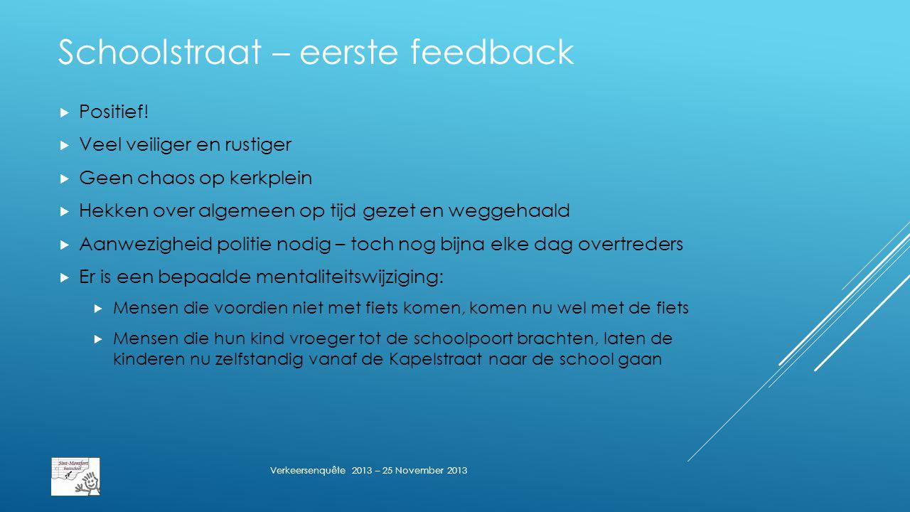 Schoolstraat – eerste feedback  Positief.