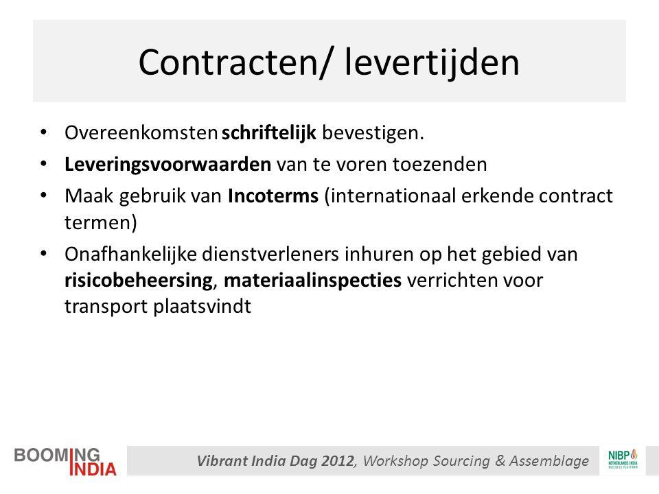 Vibrant India Dag 2012, Workshop Sourcing & Assemblage Contracten/ levertijden Overeenkomsten schriftelijk bevestigen.