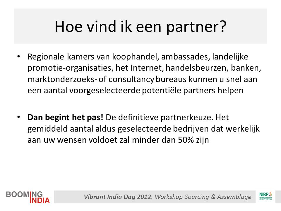 Vibrant India Dag 2012, Workshop Sourcing & Assemblage Hoe vind ik een partner.