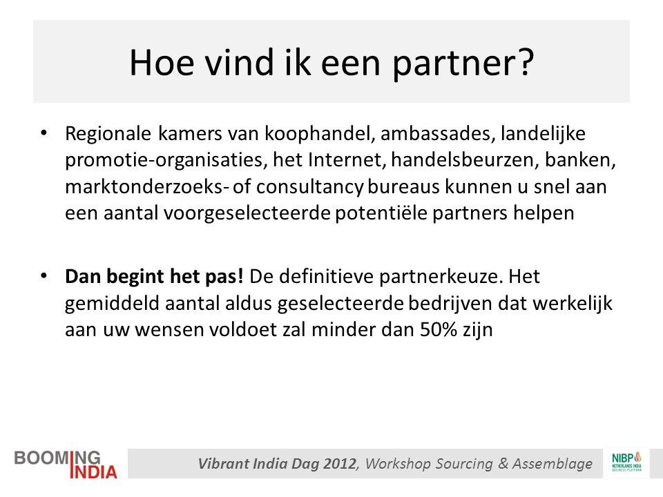 Vibrant India Dag 2012, Workshop Sourcing & Assemblage Hoe vind ik een partner? Regionale kamers van koophandel, ambassades, landelijke promotie-organ