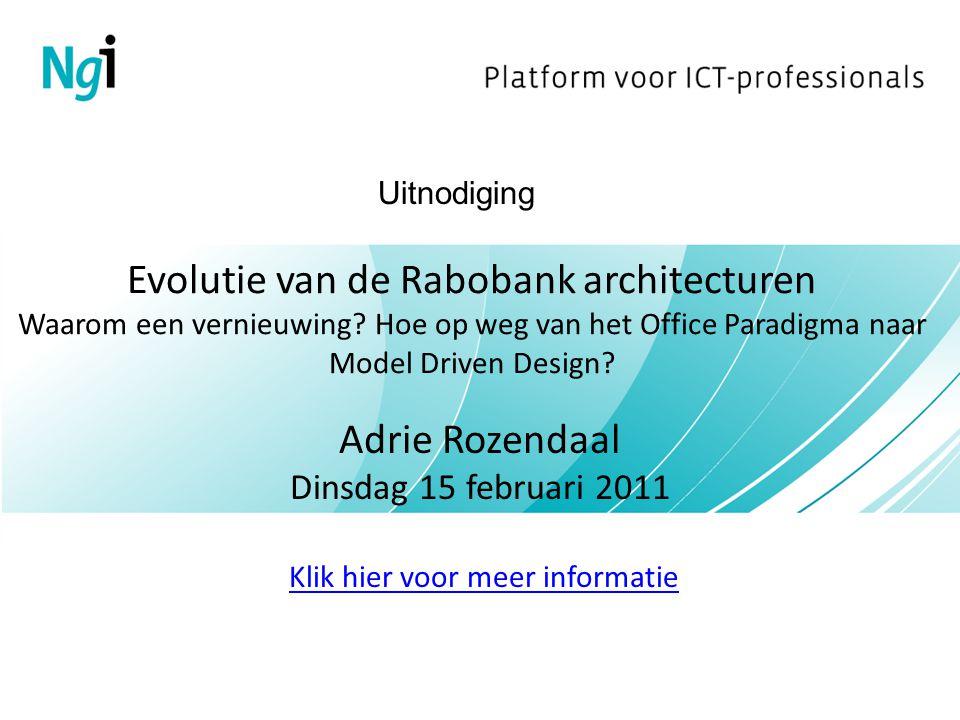 Evolutie van de Rabobank architecturen Waarom een vernieuwing? Hoe op weg van het Office Paradigma naar Model Driven Design? Adrie Rozendaal Dinsdag 1