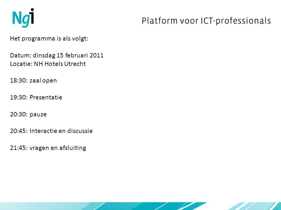 Het programma is als volgt: Datum: dinsdag 15 februari 2011 Locatie: NH Hotels Utrecht 18:30: zaal open 19:30: Presentatie 20:30: pauze 20:45: Interac