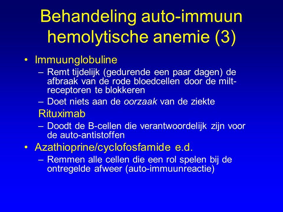 Behandeling auto-immuun hemolytische anemie (3) Immuunglobuline –Remt tijdelijk (gedurende een paar dagen) de afbraak van de rode bloedcellen door de
