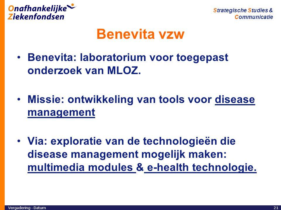 Vergadering - Datum21 Strategische Studies & Communicatie Benevita vzw Benevita: laboratorium voor toegepast onderzoek van MLOZ.