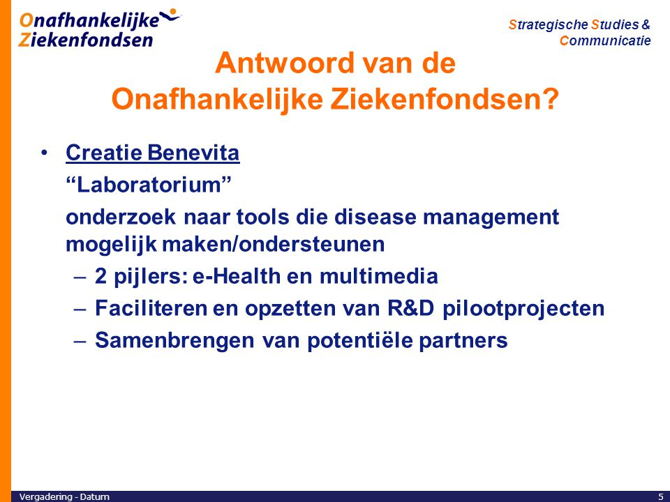 Vergadering - Datum6 Strategische Studies & Communicatie Wat is disease management.