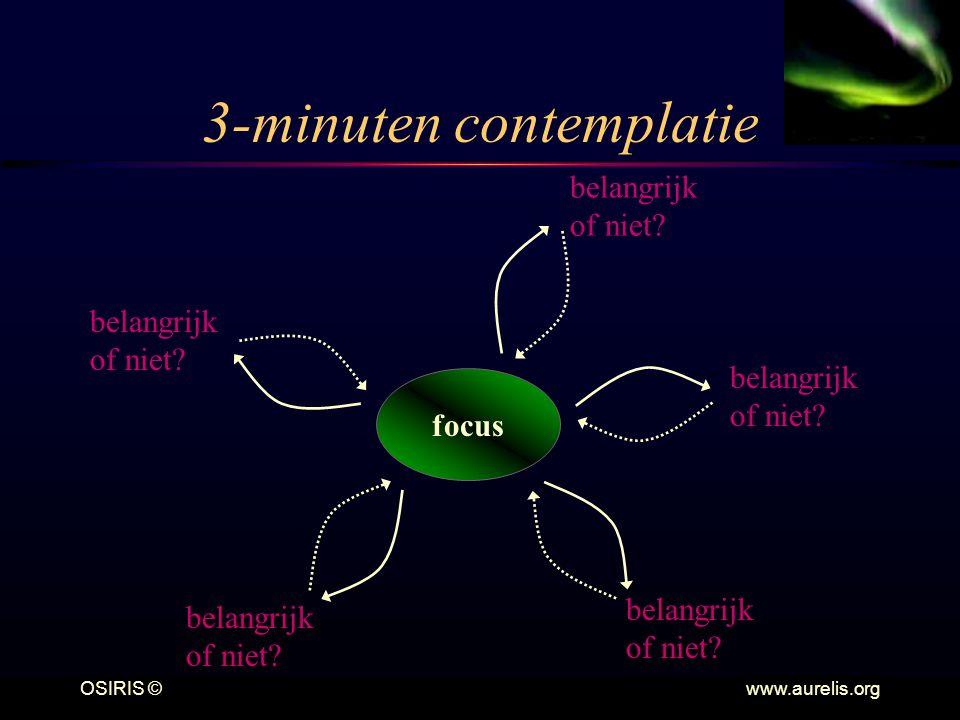 OSIRIS © www.aurelis.org 3-minuten contemplatie focus belangrijk of niet.