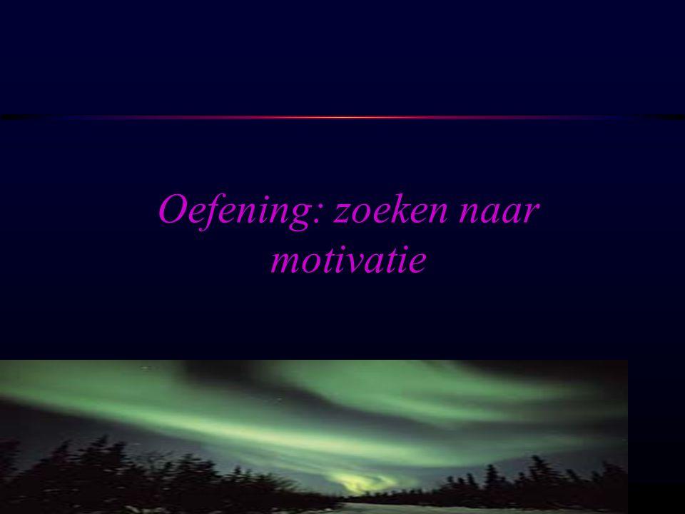 OSIRIS © www.aurelis.org Oefening: zoeken naar motivatie