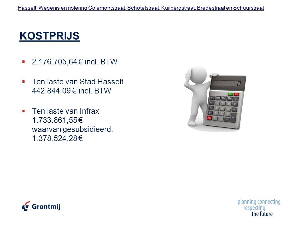 Hasselt: Wegenis en riolering Colemontstraat, Schotelstraat, Kuilbergstraat, Bredestraat en Schuurstraat KOSTPRIJS  2.176.705,64 € incl.