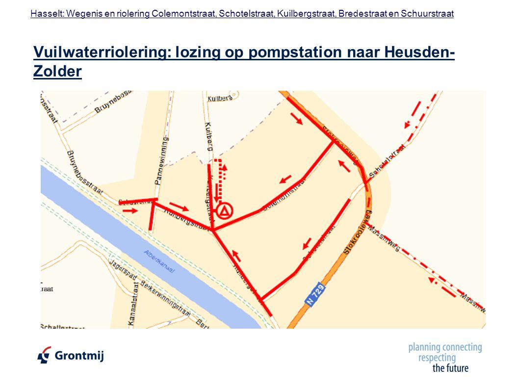 Hasselt: Wegenis en riolering Colemontstraat, Schotelstraat, Kuilbergstraat, Bredestraat en Schuurstraat Vuilwaterriolering: lozing op pompstation naar Heusden- Zolder