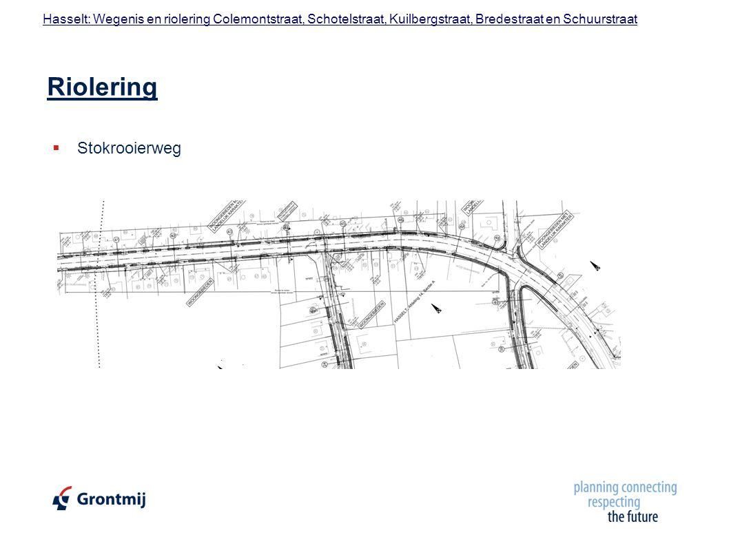 Hasselt: Wegenis en riolering Colemontstraat, Schotelstraat, Kuilbergstraat, Bredestraat en Schuurstraat Riolering  Stokrooierweg