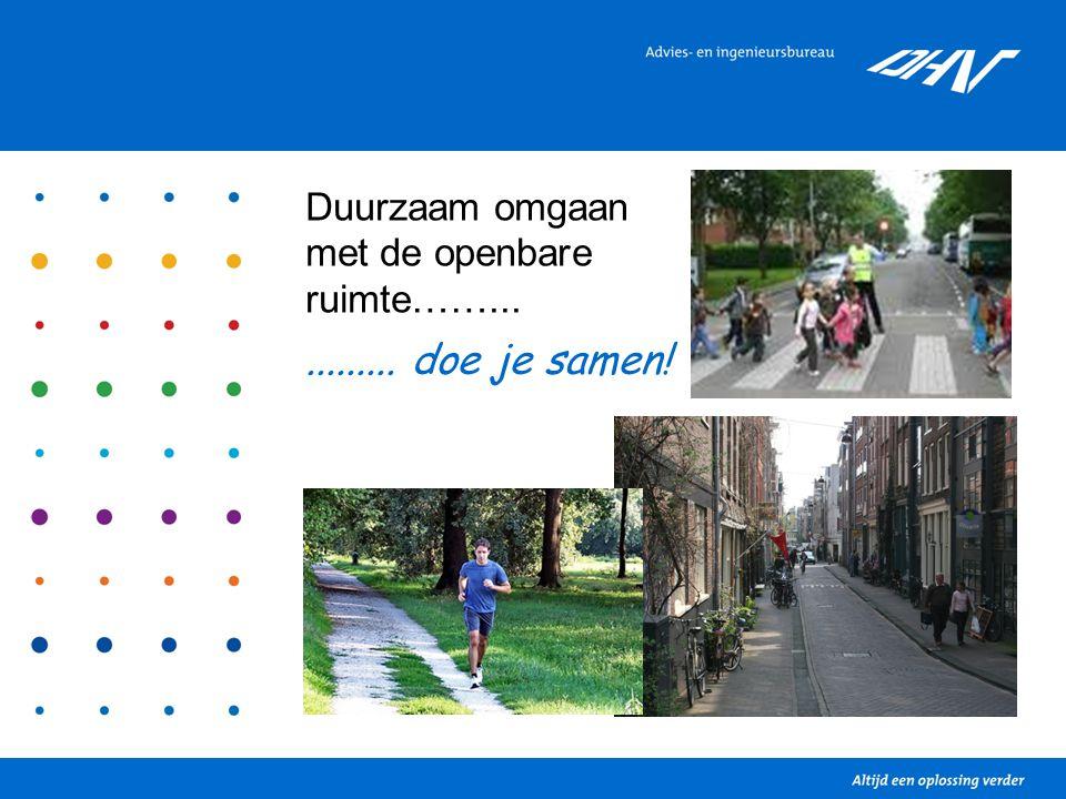 Duurzaam omgaan met de openbare ruimte……............ doe je samen!