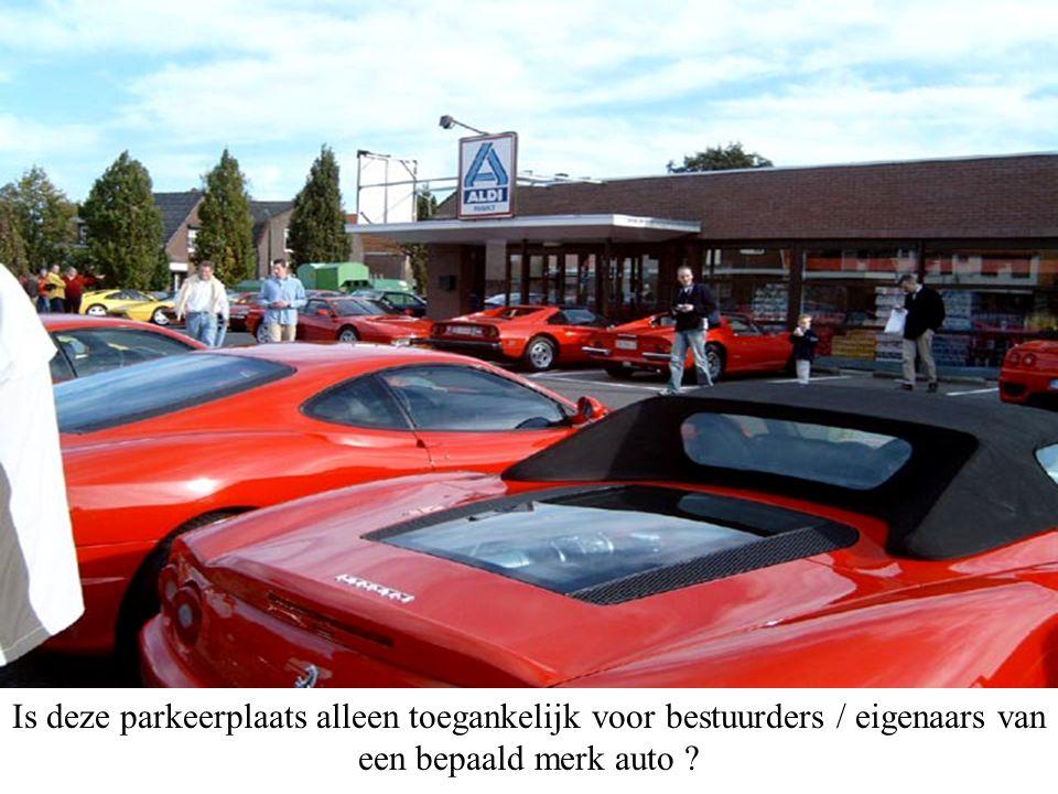 Is deze parkeerplaats alleen toegankelijk voor bestuurders / eigenaars van een bepaald merk auto