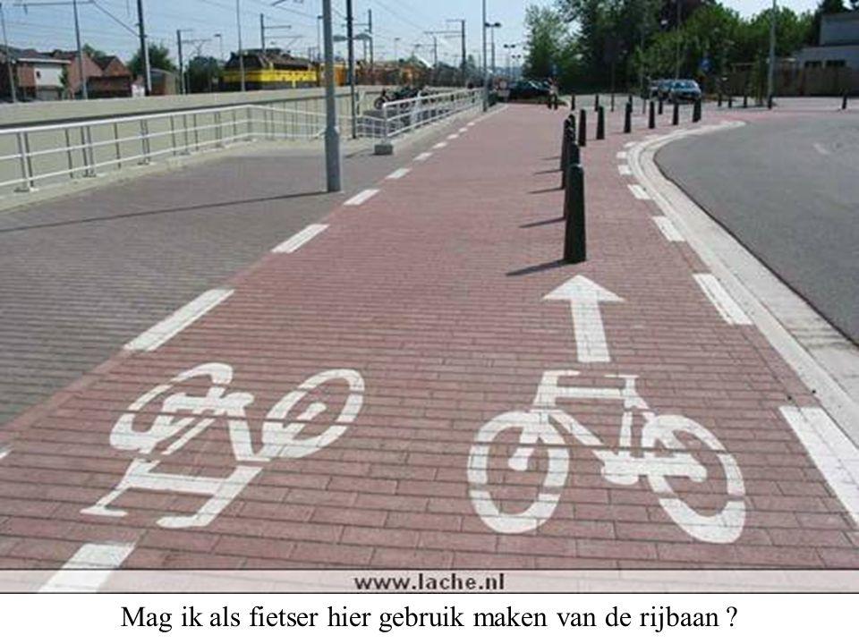 Mag ik als fietser hier gebruik maken van de rijbaan
