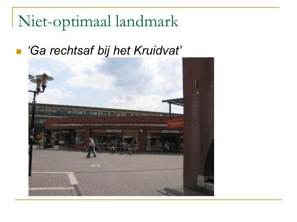 Niet-optimaal landmark 'Ga rechtsaf bij het Kruidvat'