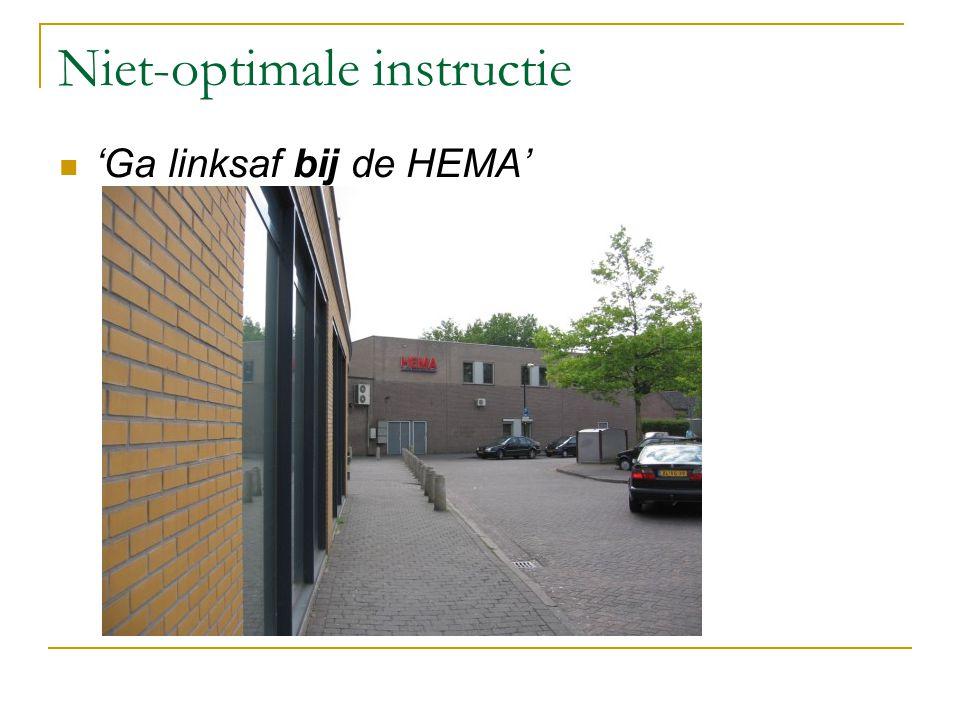 Niet-optimale instructie 'Ga linksaf bij de HEMA'