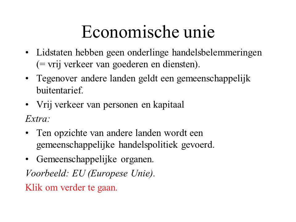 Economische unie Lidstaten hebben geen onderlinge handelsbelemmeringen (= vrij verkeer van goederen en diensten). Tegenover andere landen geldt een ge