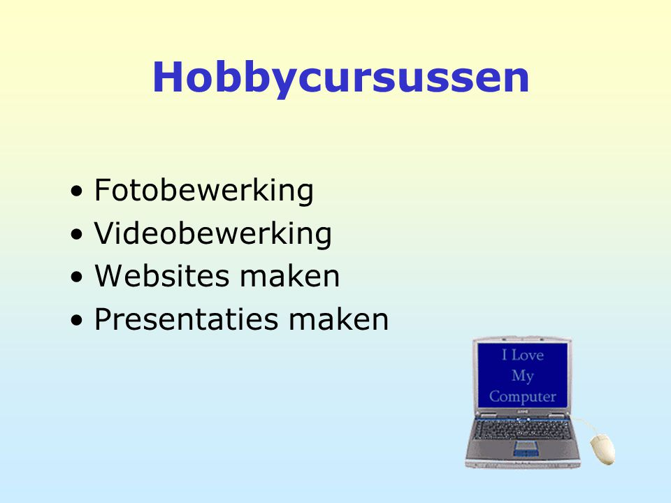 Hobbycursussen Fotobewerking Videobewerking Websites maken Presentaties maken