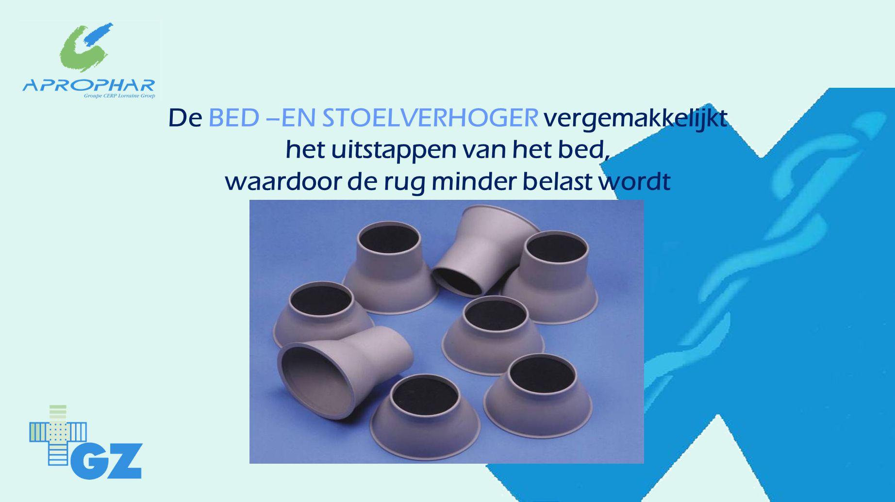 De BED –EN STOELVERHOGER vergemakkelijkt het uitstappen van het bed, waardoor de rug minder belast wordt