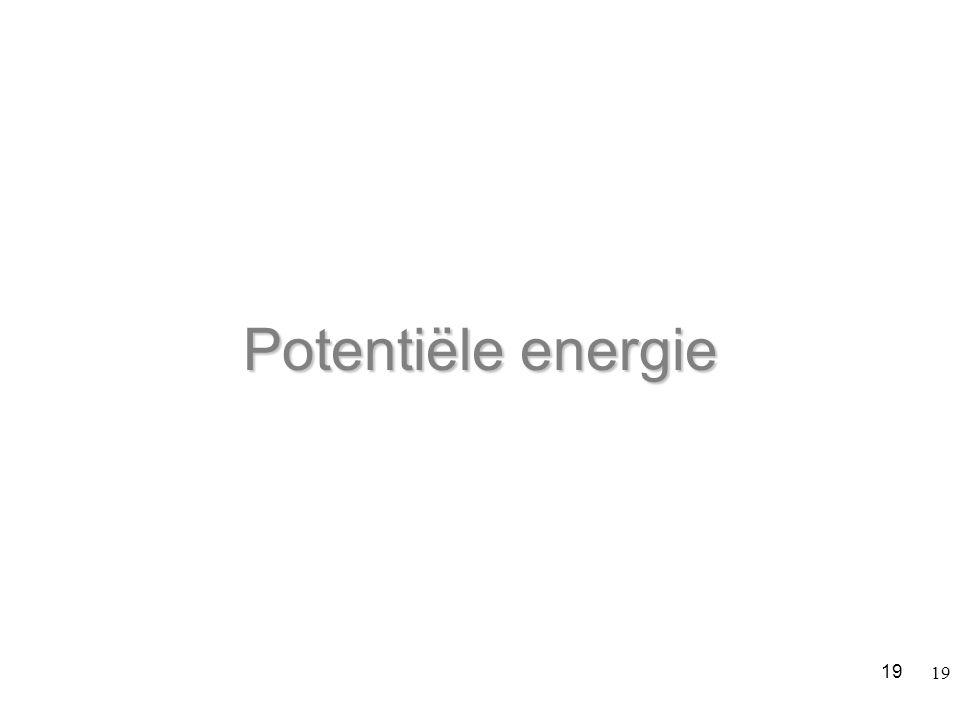 19 Potentiële energie 19
